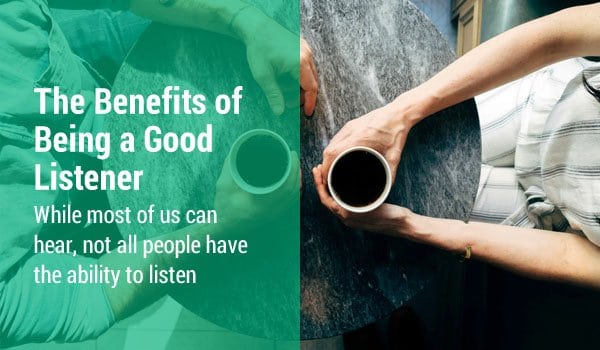 The Benefits & Problems of Being a Good Listener